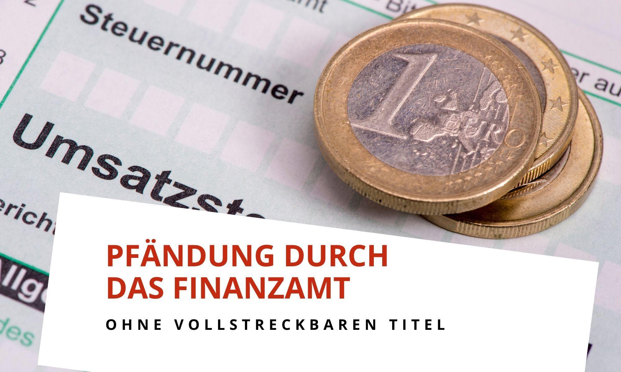 Pfändung durch das Finanzamt auf dem Konto und des Gehalts