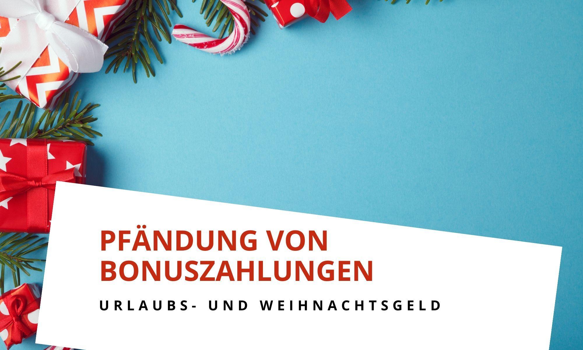 Pfändung von Bonuszahlungen / Weihnachtsgeld vom Arbeitgeber bei einer Konto- oder Lohnpfändung (Update: 30.11.2020)
