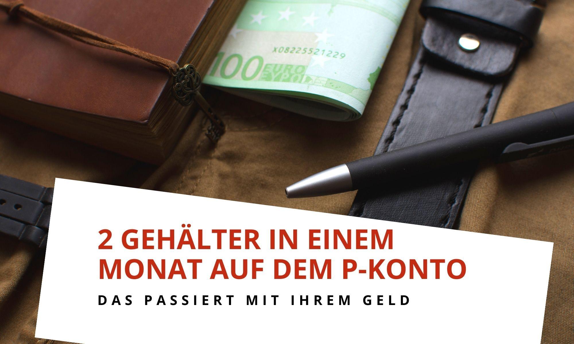 P-Konto - 2 Gehälter in einem Monat