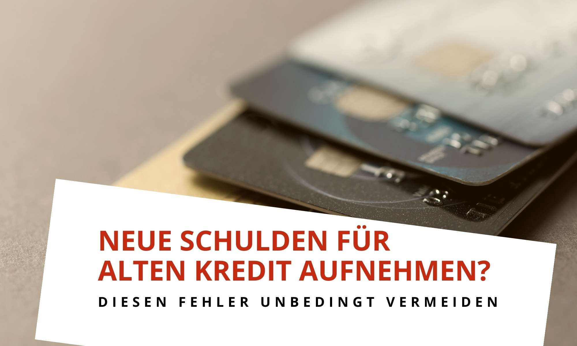 Schulden durch neu aufgenommenen Kredit abbauen