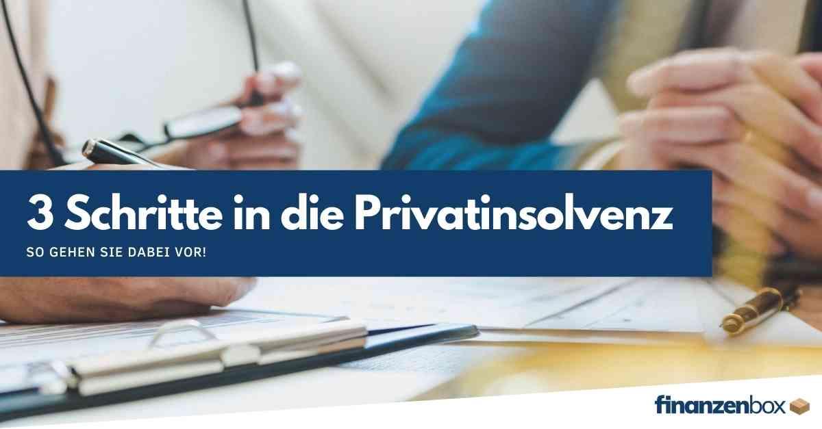 3 Schritte in die Privatinsolvenz