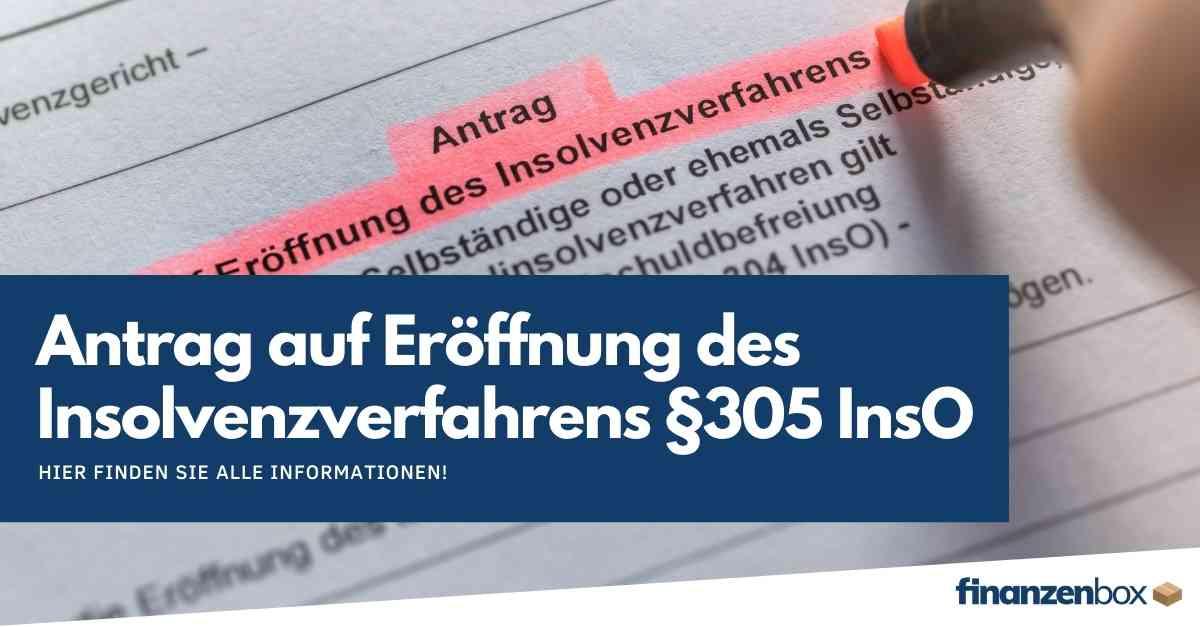 Antrag auf Eröffnung des Insolvenzverfahrens §305 InsO