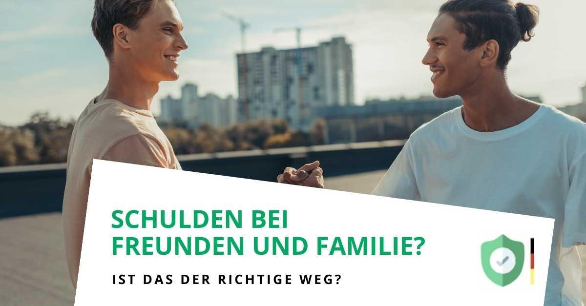 Schulden bei Freunden,Familie, ...  ist das der richtige Weg?