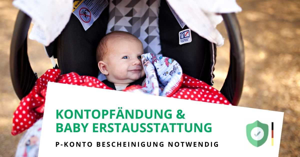 Baby-Erstausstattung bei einer Kontopfändung und einem P-Konto