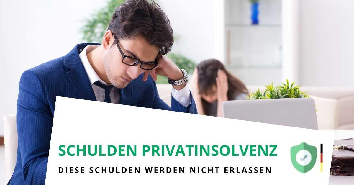 Welche Schulden werden bei einer Privatinsolvenz nicht erlassen