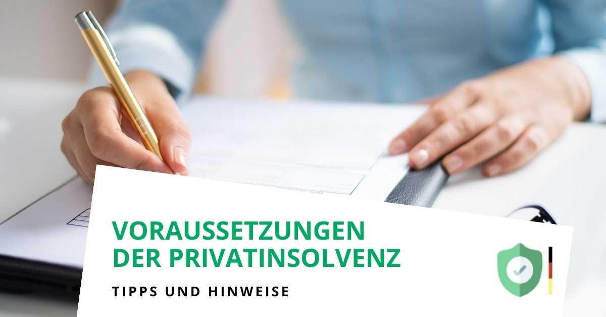 Die rechtlichen Voraussetzungen für die Eröffnung der Privatinsolvenz
