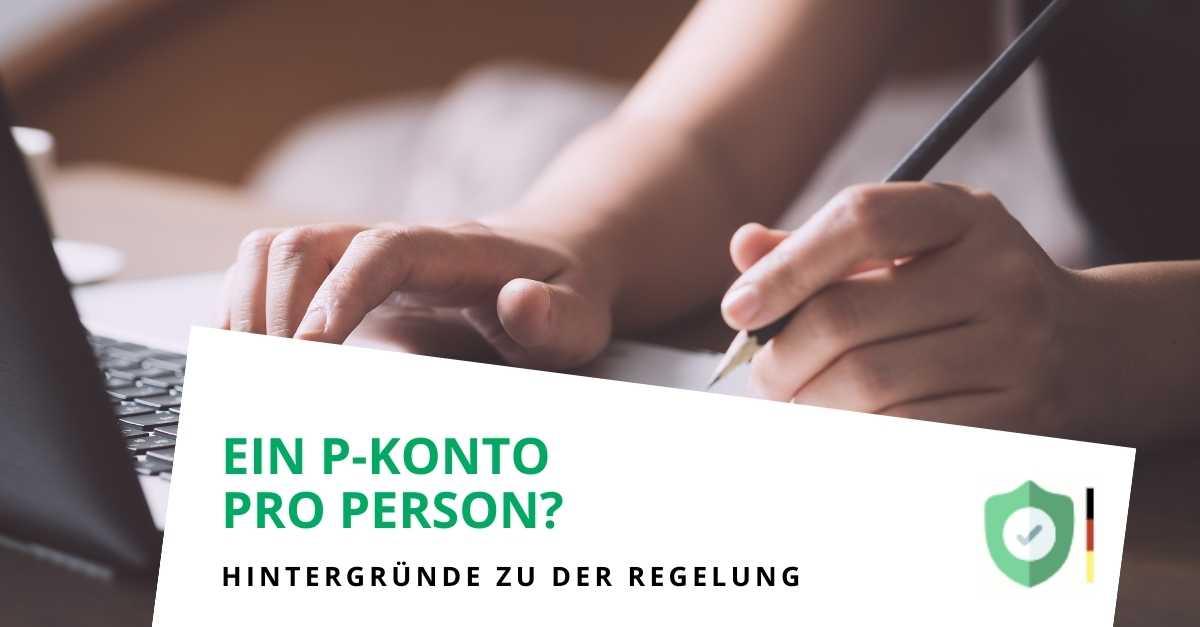 Warum darf nur ein P-Konto pro Person geführt werden?