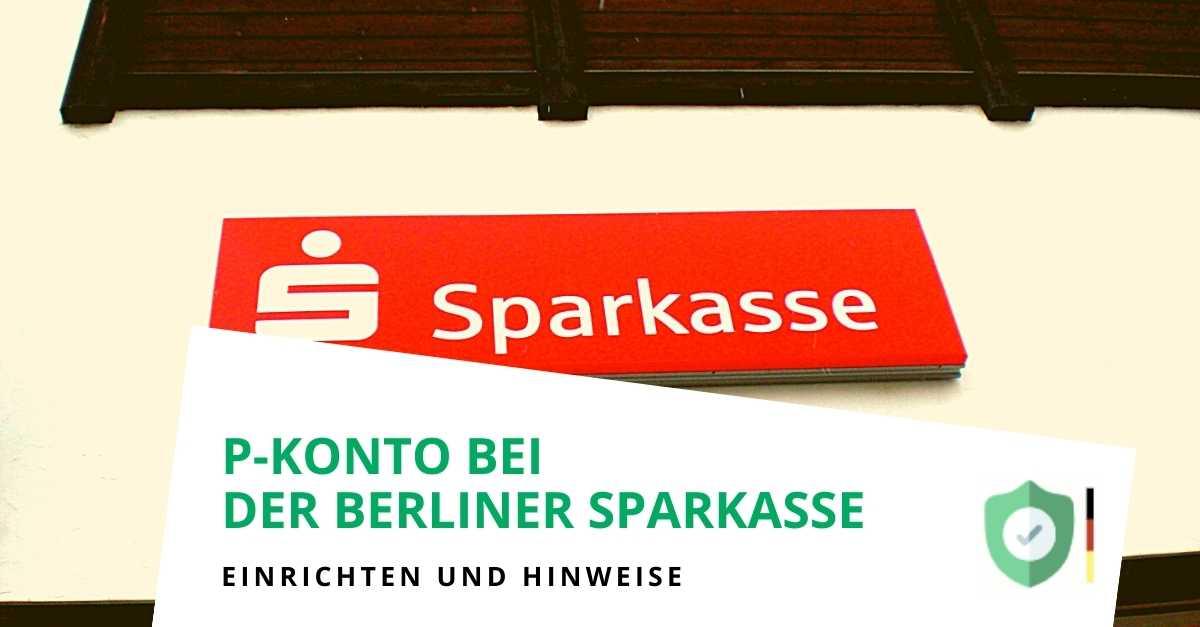 P-Konto bei der Berliner Sparkasse (Landesbank Berlin) einrichten und Freibetrag erhöhen lassen