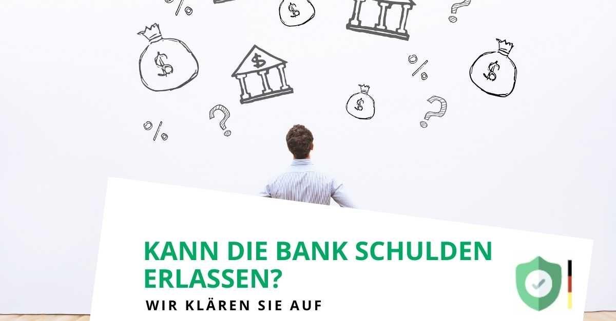 Kann die Bank Schulden erlassen?