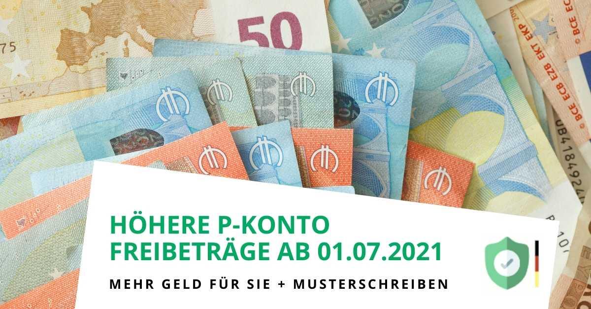 Höhere Freibeträge auf dem P-Konto ab dem 01.07.2021 ...