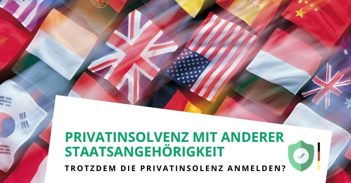 Kann man mit einer anderen Staatsangehörigkeit Privatinsolvenz beantragen?